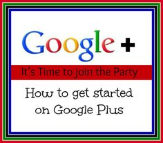 How to get started using Google Plus   Chocolate, Chocolate and more...