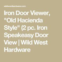 Iron Door Viewer  Old Hacienda Style  (2 pc. Iron Speakeasy Door Viewer Kit) | Door viewers Hacienda style and Haciendas  sc 1 st  Pinterest & Iron Door Viewer