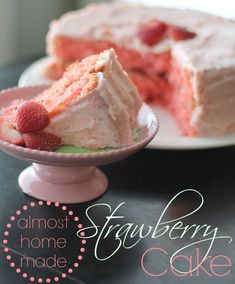 Almost homemade strawberry cake is moist and delicious! Perfect for any time of year!