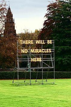 "Scottish National Gallery of Modern Art light quote installation ""There will be no miracles here"" #modernart #artgallery #edinburgh #quoteoftheday #travelblog #contemporaryart"