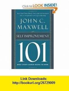 Self-Improvement 101 What Every Leader Needs to Know (101 (Thomas Nelson)) John C. Maxwell , ISBN-10: 1400280249  ,  , ASIN: B003WUYSOY , tutorials , pdf , ebook , torrent , downloads , rapidshare , filesonic , hotfile , megaupload , fileserve