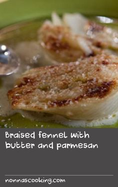 Braised fennel with butter and parmesan |      This is a fabulous fennel recipe – it's great with roast lamb or can be eaten as a vegetarian dish on its own.