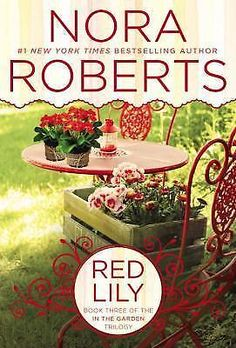Red Lily : In the Garden Trilogy 3 by Nora Roberts (2014, Paperback)