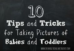 Small Things: Taking Pictures of Babies and Toddlers--What I've Learned So Far