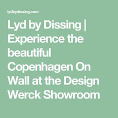 Lyd by Dissing | Experience the beautiful Copenhagen On Wall at the Design Werck Showroom
