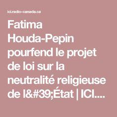 Fatima Houda-Pepin pourfend le projet de loi sur la neutralité religieuse de l'État | ICI.Radio-Canada.ca