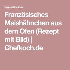 Französisches Maishähnchen aus dem Ofen (Rezept mit Bild) | Chefkoch.de