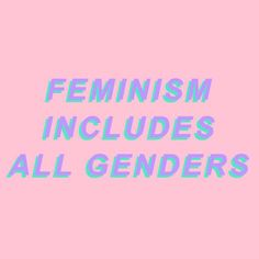 Feminism includes All Genders ∘❀ pinterest : @samsmithvevo ❀∘ via Justin Trudeau. #feminism #gender #equality #women issues #lgtb #lgtbq @sunjayjk