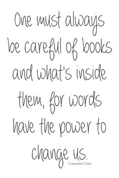 This is a gorgeous quote about the power of books, by author Cassandra Clare.