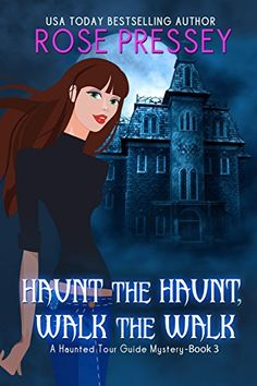 Haunt the Haunt, Walk the Walk (Haunted Tour Guide Mystery Book 3) by Rose Pressey http://www.amazon.com/dp/B014VP31JQ/ref=cm_sw_r_pi_dp_yjPawb08KE7B5