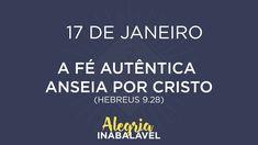17 de Janeiro - A fé autêntica anseia por Cristo