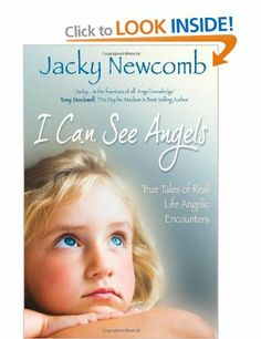 I Can See Angels: True Tales of Real Life Angelic Encounters: Amazon.co.uk: Jacky Newcomb: Books