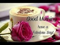 Have A Fabulous Day, Good Morning