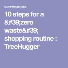 10 steps for a 'zero waste' shopping routine : TreeHugger