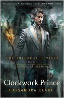 Clockwork Prince by Cassandra Clare is book #2 in the Infernal Devices series.
