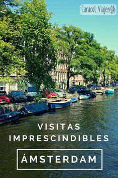 10 Visitas imprescindible en Ámsterdam, qué comer, precios y alojamientos. #amsterdam #holanda #viajes #barato #caracolviajero
