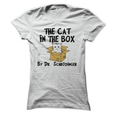 The Cat In The Box By Dr Schrodinger T Shirt T Shirt, Hoodie, Sweatshirt