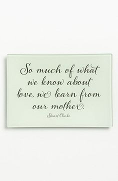 """so much of what we know about LOVE, we learn from our mother'' ( I'm 66 yrs.I Still miss my mom and I think about her everyday! Love you Mom,,, #I'm #everyday! #Mom,,, Miss My Mom, Love You Mom, Mothers Love, Just For You, My Love, Happy Mothers, Mom Quotes, Great Quotes, Quotes To Live By"