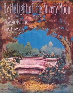 By the Light of the Silvery Moon, Featured above is an early recording from 1910, by Billy Murray & Haydon Quartet, of this popular 20th-century Tin Pan Alley song. The music was written by Gus Edwards and the lyrics by Edward Madden in 1909. - See more at: http://publicdomainreview.org/collections/by-the-light-of-the-silvery-moon-1909/#sthash.Nd27yrE6.dpuf