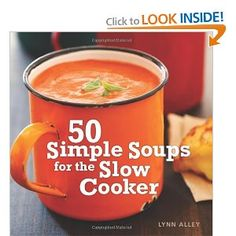"""50 Simple Soups for the Slow Cooker"""