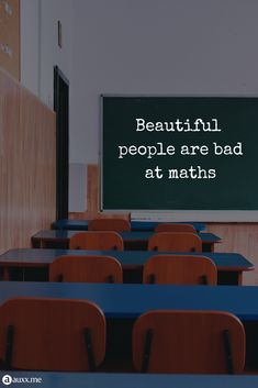 Beautiful people are bad at maths. Class Room, Hilarious, Funny, Inspiration Quotes, Room Chairs, Maths, Desks, Savage, Beautiful People