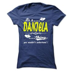 [Cool tshirt name meaning] its a DANIELA Thing You Wouldnt Understand T Shirt Hoodie Hoodies Year Name Birthday Discount Hot Hoodies, Tee Shirts