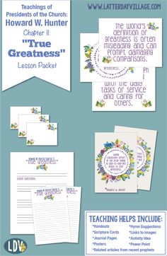 """Relief Society lesson helps for Howard W. Hunter Ch. 11: """"True Greatness"""". Includes PDF downloads for handouts, scripture cards, journal pages, posters, Power Point presentation, Activity Idea, and more! www.LatterDayVillage.com"""