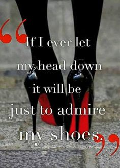 #shoes #quote                                                                                                                                                                                 Mais
