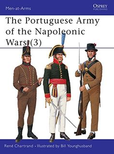 From 5.27 The Portuguese Army Of The Napoleonic Wars (3): Pt.3 (men-at-arms)