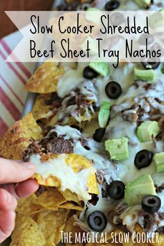 Slow Cooker Shredded Beef Sheet Tray Nachos. Enough to feed 8 hungry people! YUM!