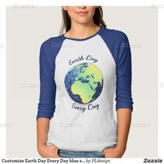 Customize Earth Day Every Day blue sparkles Globe Ladies 3/4 Sleeve Raglan Tshirt by #PLdesign #EarthDay #SparklyEarth #SparklesGift **you can choose between many different styles (toddlers, kids, ladies and men)**