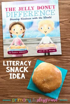 Literacy Snack Idea Kindness + Free Printable #literacysnack #kindergarten #firstgrade #booksnack #jellydonut #kindness