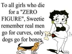 lol ..you said that right Betty Boop♥