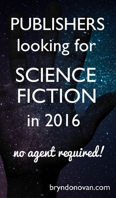Big List of Publishers of Science Fiction 2016... No agent needed to submit. Includes some of their recent requests! #writing #scifi #how to publish