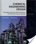 Chemical engineering design : principles, practice and economics of plant and process design / Gavin Towler, Ray Sinnott 2nd ed