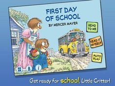 First Day of School - Little Critter - an interactive version of the book by Mercer Mayer. Appysmarts score: 91/100 http://www.appysmarts.com/application/first-day-of-school-little-critter,id_104739.php