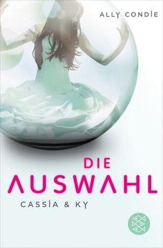 Cassia & Ky - Die Auswahl, Ally Condie
