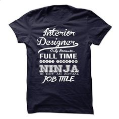 Interior Designer only because full time multitasking - #cool sweatshirts #volcom hoodies. PURCHASE NOW => https://www.sunfrog.com/LifeStyle/Interior-Designer-only-because-full-time-multitasking.html?id=60505