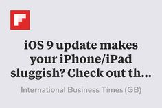 iOS 9 update makes your iPhone/iPad sluggish? Check out the tips to improve performance http://flip.it/inUNR