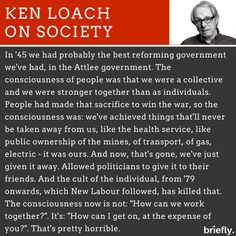 Ken Loach on society Corporate Crime, Uk Politics, We Are Strong, Brave New World, Staying Alive, History Facts, Helping Others, Make You Smile, Wise Words