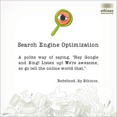 Simple and Fun Definition of Search Engine Optimization (SEO).