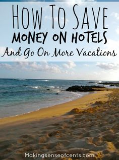 How To Save Money On Hotels And Go On More Vacations. Hotels are usually one of the largest parts of a person's vacation budget. Here are my tips to save money on hotels so that you can spend money on other parts of your vacation. #hotel #vacation #budgettravel http://www.makingsenseofcents.com/2014/10/how-to-save-money-on-hotels.html #travelhacking #creditcardrewards #vacation #beach #budget