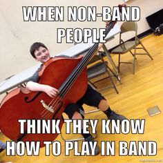 Or when non-orchestra people think they now how to play orchestra instruments... Lot.