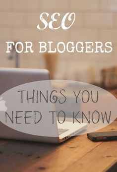 SEO for bloggers things you need to know