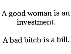 Like wise of a good man and a jerk! hahahah