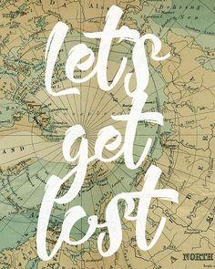 Lets get lost.