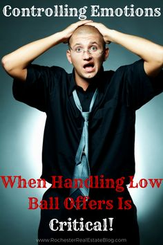 Controlling Emotions When Handling Low Ball Offers Is Critical! http://www.rochesterrealestateblog.com/how-to-handle-low-ball-offers-in-real-estate/ via @KyleHiscockRE #realestate #homeselling #lowballoffers