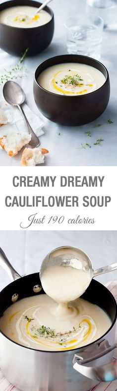 Creamy Dreamy Cauliflower Soup - just 190 calories for a BIG bowl, effortless to make and soooo creamy! » We made this tonight without the potatoes and it was really good! HIGHLY recommend this recipe.