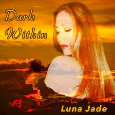 Dark Within by Luna Jade... Seductively dark ambient electronica with a haunting vocal and lyrics.   A new release in the spirit of the day (released on Halloween 2015.)   3 tracks, 2 moods: A Trip-hop flavored groove mix and the original Atmospheric mix. #electronica #downtempo #atmospheric #chillout #haunting #fullstack
