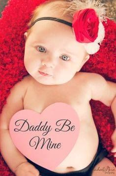 Daddy, be my valentine! Baby photo So cute!